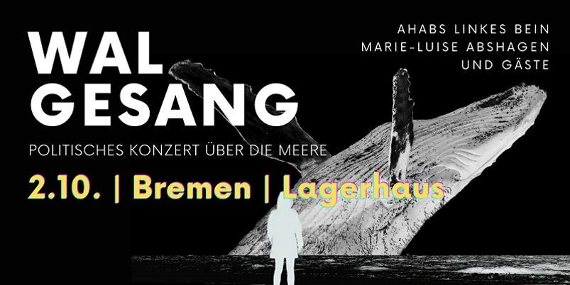 Bremen Lagerhaus, 02.10.2021: Politisches Konzert über die Meere